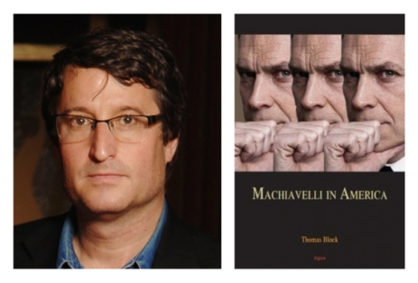 Tom Block and his most recent book, Machiavelli in America